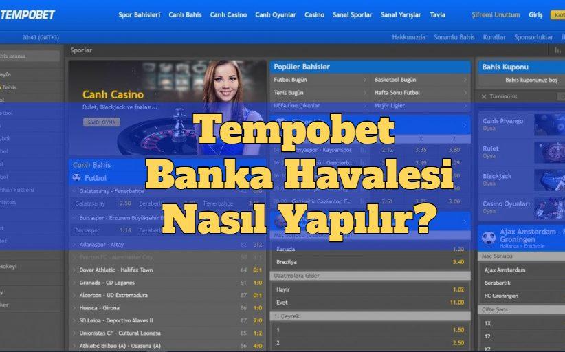 Tempobet Banka Havalesi Nasıl Yapılır