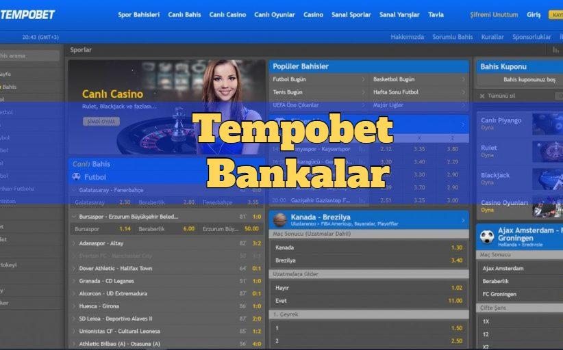Tempobet Hangi Bankalarla Çalışıyor?