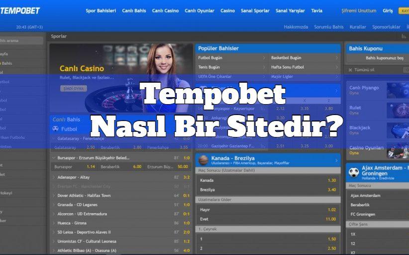 Tempobet Nasıl Bir Sitedir?